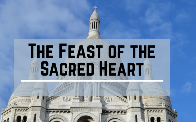 The Feast of the Sacred Heart