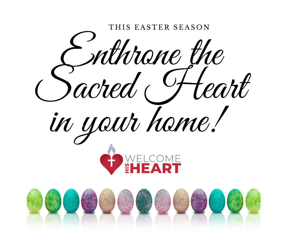 Enthrone the Sacred Heart in your home!