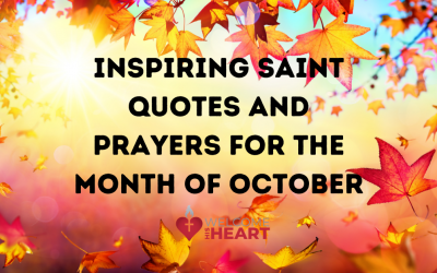 Inspiring Saint Quotes & Prayers for the Month of October