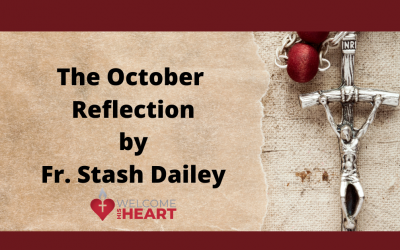 The October Reflection by Fr. Stash Dailey