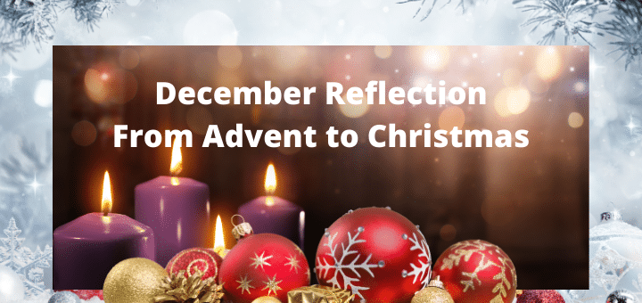 December Reflection from Advent to Christmas
