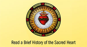 Brief History of the Sacred Heart